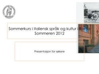 Sommerkurs i italiensk språk og kultur i Roma Sommeren 2012
