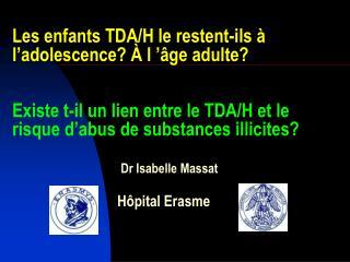 Les enfants TDA/H le restent-ils � l�adolescence?