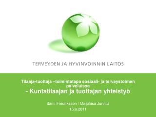 Sami Fredriksson / Maijaliisa Junnila 15.9.2011