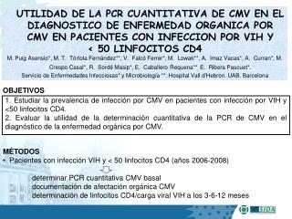MÉTODOS Pacientes  con  infección  VIH y < 50  linfocitos  CD4 ( años  2006-2008)