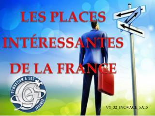LES PLACES INT�RESSANTES DE LA FRANCE