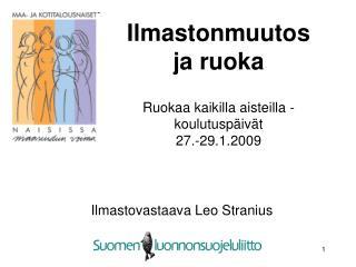 Ilmastonmuutos ja ruoka Ruokaa kaikilla aisteilla -koulutuspäivät  27.-29.1.2009