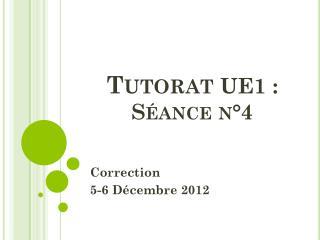 Tutorat  UE1 :  Séance n°4