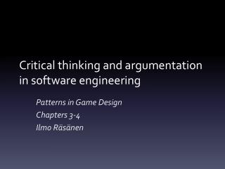Critical thinking and argumentation in software engineering