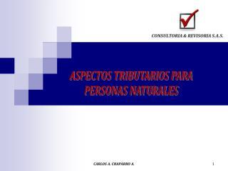 ASPECTOS TRIBUTARIOS PARA PERSONAS NATURALES