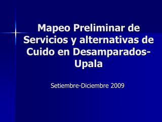 Mapeo Preliminar de Servicios y alternativas de Cuido en Desamparados-Upala