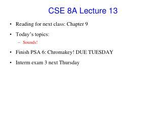 CSE 8A Lecture  13
