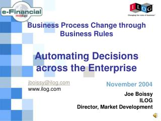 Business Process Change through Business Rules Automating Decisions across the Enterprise