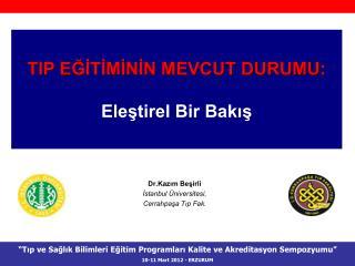 Dr.Kazım Beşirli İstanbul Üniversitesi, Cerrahpaşa Tıp Fak.