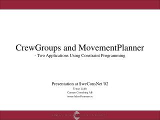 CrewGroups and MovementPlanner  - Two Applications Using Constraint Programming