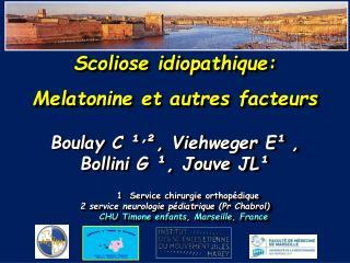 Boulay C  ¹ ׳ ² , Viehweger E ¹ , Bollini G  ¹,  Jouve JL ¹