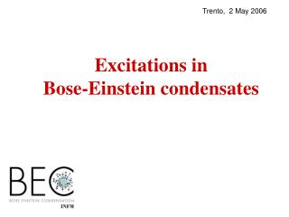 Excitations in  Bose-Einstein condensates