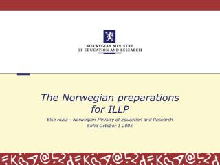 The Norwegian preparations  for ILLP