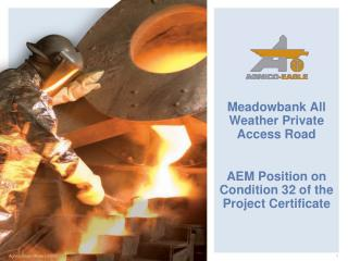 Meadowbank All Weather Private Access Road AEM Position on Condition 32 of the Project Certificate