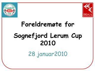 Foreldremøte for Sognefjord Lerum  Cup 2010 28 januar2010