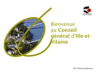Bienvenue  au  Conseil général d 'Ille-et-Vilaine