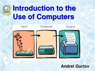 Introduction to the Use of Computers