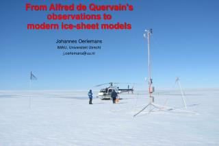 From Alfred de Quervain's observations to modern ice-sheet models Johannes Oerlemans
