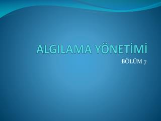 ALGILAMA YÖNETİMİ