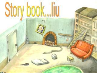 Story book...liu