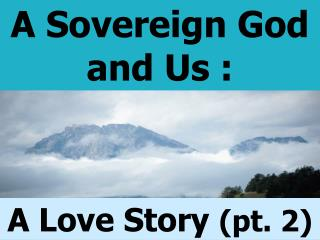A Sovereign God and Us :
