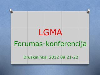 LGMA Forumas-konferencija