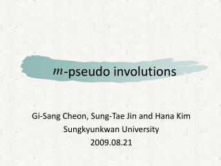 -pseudo involutions