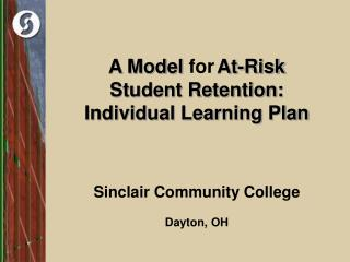 A Model for At-Risk  Student Retention: Individual Learning Plan