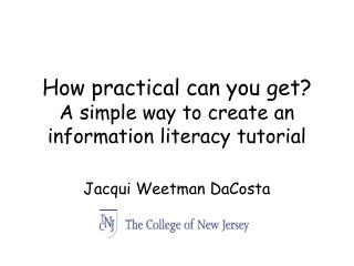 How practical can you get? A simple way to create an information literacy tutorial