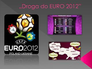 """""""Droga do EURO 2012"""""""