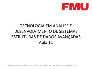 TECNOLOGIA EM ANÁLISE E DESENVOLVIMENTO DE SISTEMAS ESTRUTURAS DE DADOS AVANÇADAS Aula 11