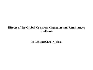 Effects of the Global Crisis on Migration and Remittances in Albania