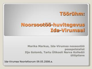 T��r�hm: Noorsoot��-huvitegevus  Ida-Virumaal