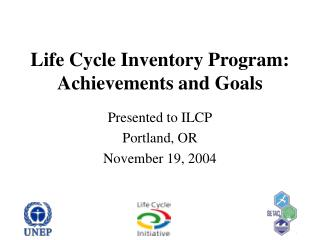 Life Cycle Inventory Program: Achievements and Goals