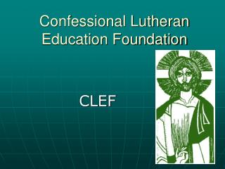 Confessional Lutheran Education Foundation