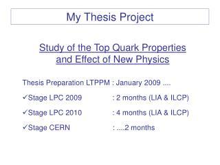 Thesis Preparation LTPPM : January 2009 .... Stage LPC 2009               : 2 months (LIA & ILCP)