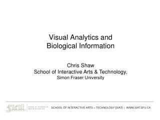 Visual Analytics and                 Biological Information