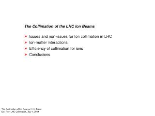 The Collimation of the LHC Ion Beams Issues and non-issues for Ion collimation in LHC