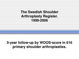 The Swedish Shoulder Arthroplasty Register. 1999-2006
