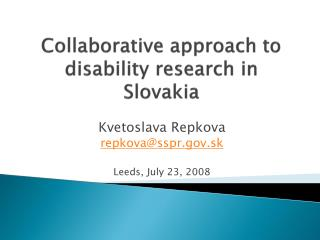 Collaborative approach  to  disability research  in Slovakia