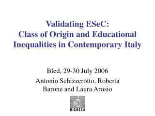 Validating ESeC:  Class of Origin and Educational Inequalities in Contemporary Italy