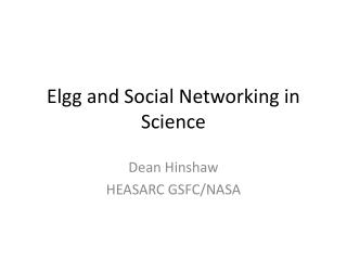 Elgg  and Social Networking in Science