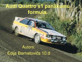 Audi Quattro s1 panākumu formula.