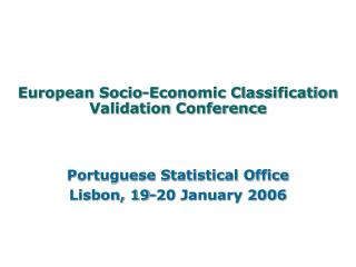 European Socio-Economic Classification   Validation Conference