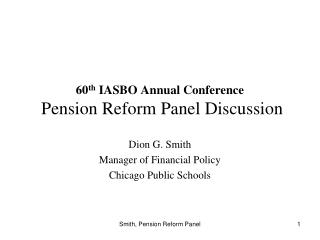 60 th  IASBO Annual Conference  Pension Reform Panel Discussion