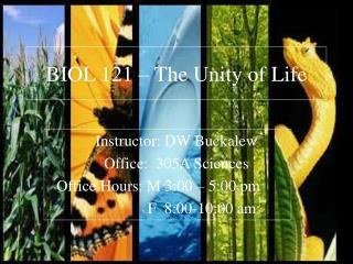 BIOL 121   The Unity of Life