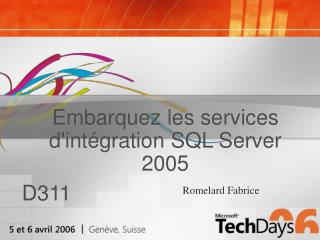 Embarquez les services d'int�gration SQL Server 2005
