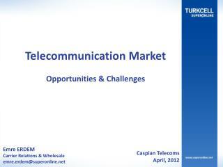 Emre ERDEM Carrier Relations & Wholesale emre . erdem @superonline