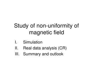 Study of non-uniformity of magnetic field