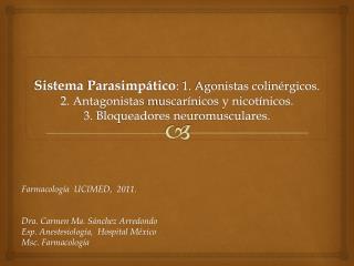 Farmacología  UCIMED,  2011. Dra. Carmen Ma. Sánchez Arredondo